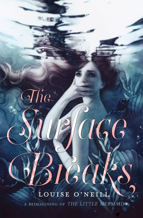 The Surface Breaks by Louise O'Neill