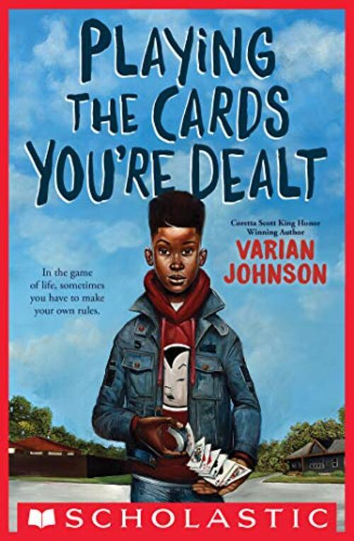 Playing the Cards You're Dealt by Varian Johnson