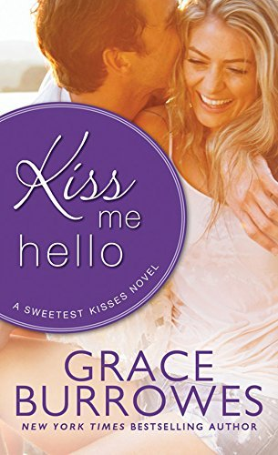 Kiss Me Hello by Grace Burrowes