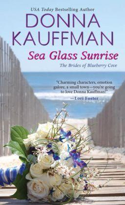 Sea Glass Sunrise by Donna Kauffman