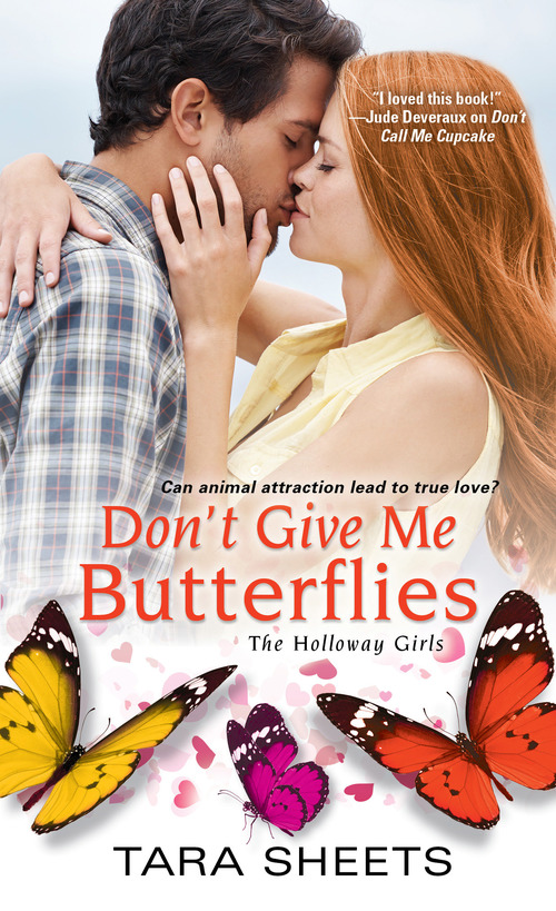 Don't Give Me Butterflies by Tara Sheets