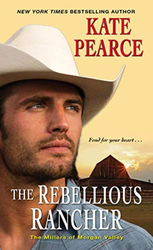 The Rebellious Rancher by Kate Pearce