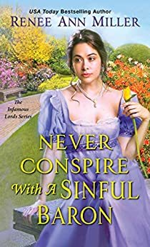 Never Conspire with a Sinful Baron by Renee Ann Miller