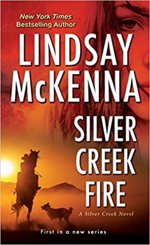 Silver Creek Fire by Lindsay McKenna
