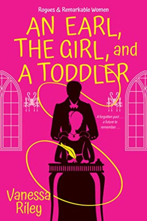 An Earl, the Girl, and a Toddler by Vanessa Riley
