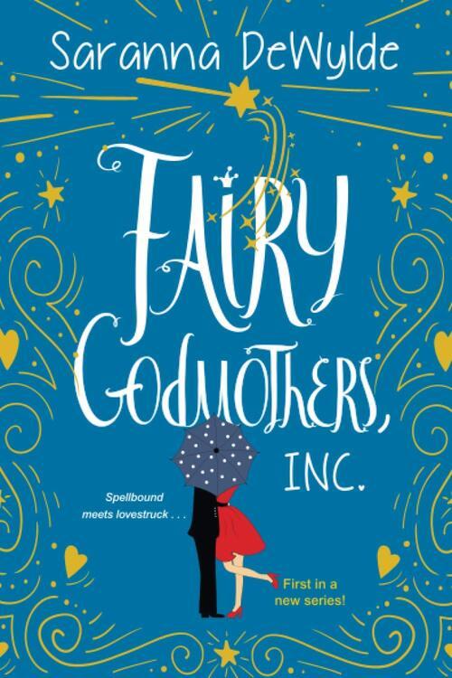Fairy Godmothers, Inc. by Saranna DeWylde