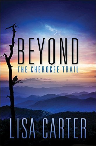 Beyond The Cherokee Trail by Lisa Carter