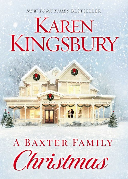 A Baxter Family Christmas by Karen Kingsbury