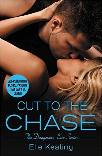 Cut to the Chase by Elle Keating