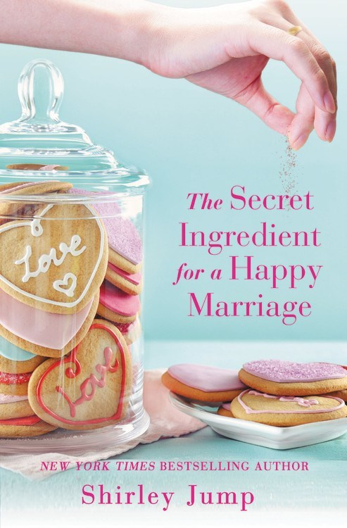 The Secret Ingredient for a Happy Marriage by Shirley Jump