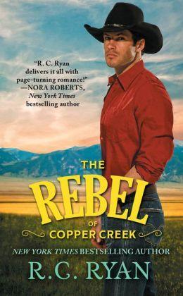 The Rebel of Copper Creek by R.C. Ryan