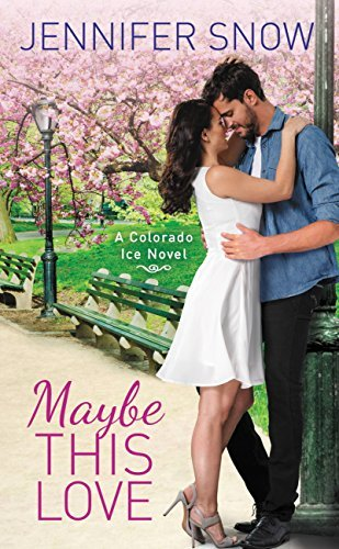 Maybe This Love by Jennifer Snow