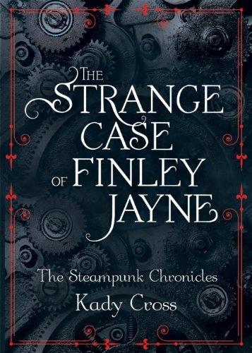 The Strange Case of Finley Jayne by Kady Cross