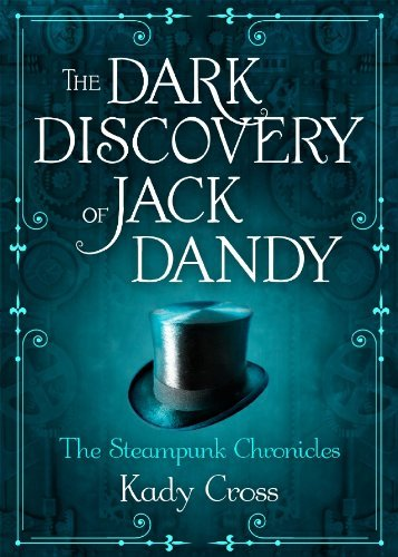 The Dark Discovery of Jack Dandy by Kady Cross