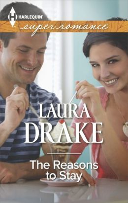 The Reasons to Stay by Laura Drake