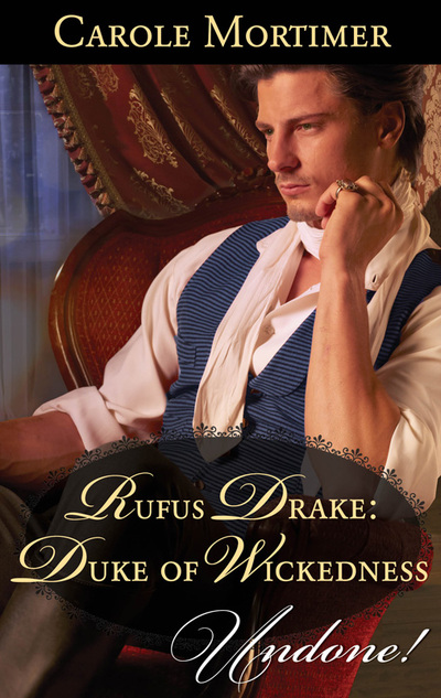 Rufus Drake: Duke of Wickedness by Carole Mortimer