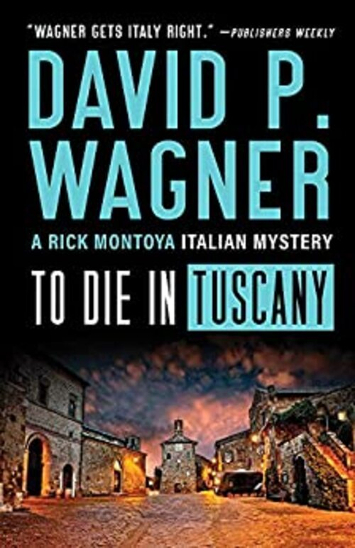 To Die in Tuscany by David P. Wagner