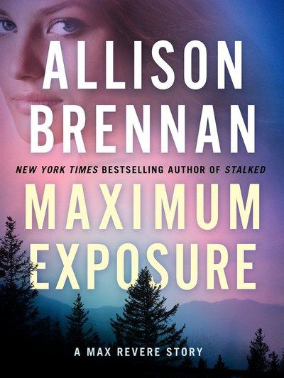 Maximum Exposure by Allison Brennan