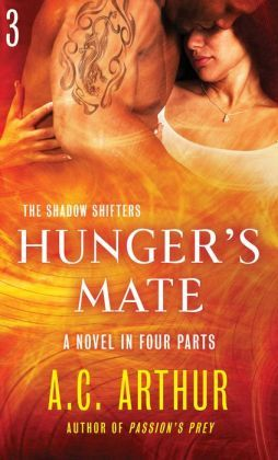Hunger's Mate Part 3 by A.C. Arthur