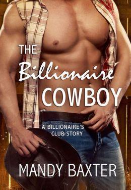 The Billionaire Cowboy by Mandy Baxter