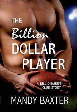 The Billion Dollar Player by Mandy Baxter