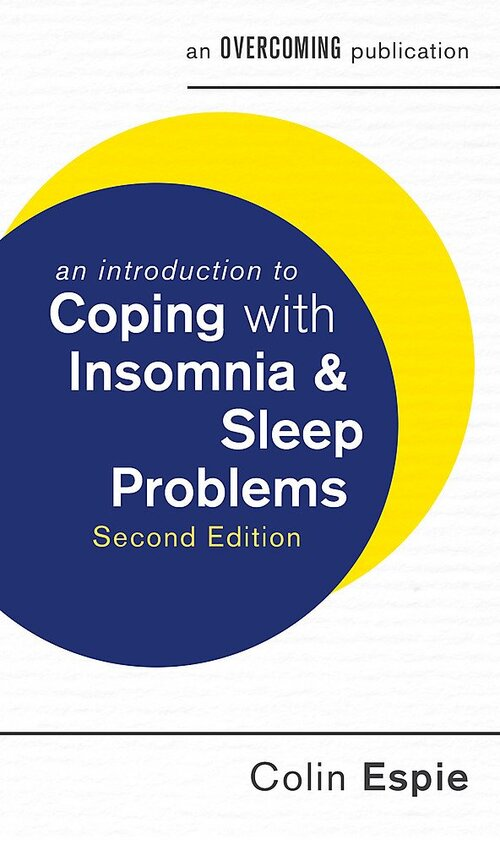 An Introduction to Coping with Insomnia and Sleep Problems by Colin Espie