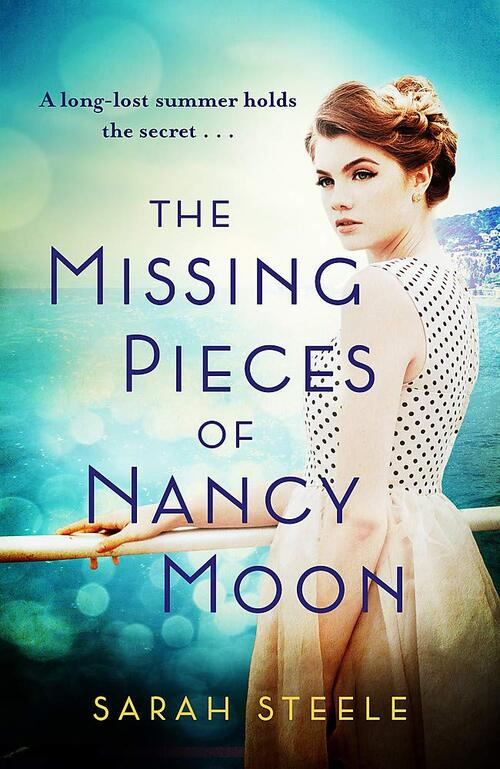 The Missing Pieces of Nancy Moon by Sarah Steele