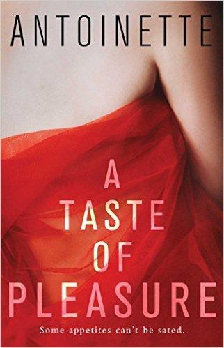 A Taste of Pleasure by  Antoinette