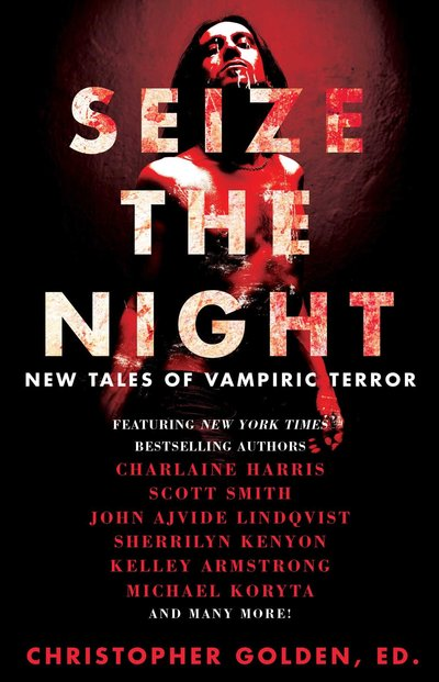 Seize The Night by Lucy A. Snyder