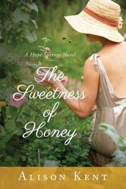 The Sweetness of Honey by Alison Kent