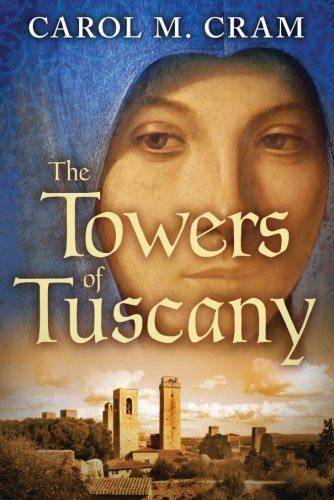 The Towers of Tuscany by Carol M. Cram