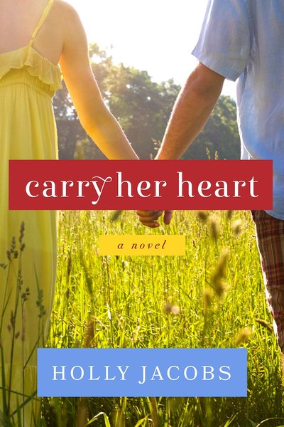 Carry Her Heart by Holly Jacobs
