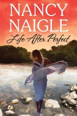 Life After Perfect by Nancy Naigle