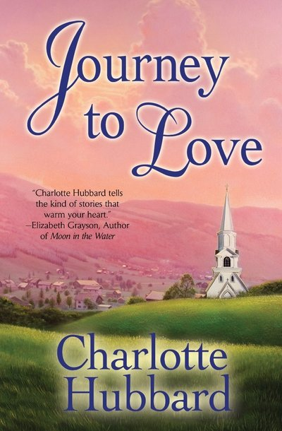 Journey to Love by Charlotte Hubbard