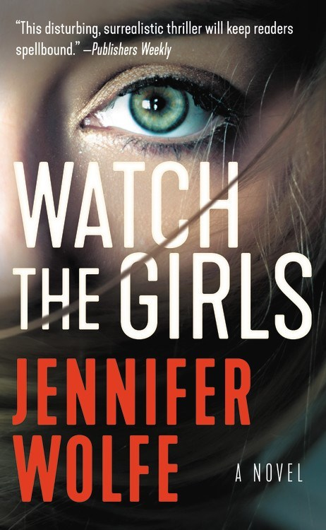 Watch the Girls by Jennifer Wolfe