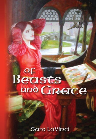 Of Beasts and Grace by Sam LaVinci