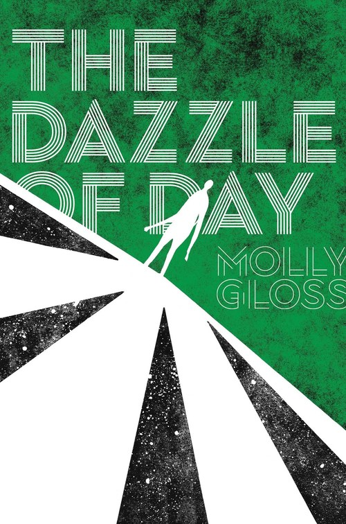 The Dazzle of Day by Molly Gloss