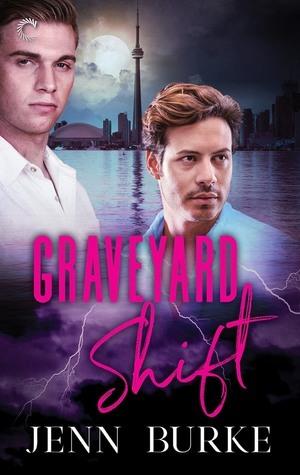 Graveyard Shift by Jenn Burke