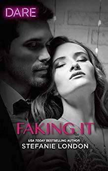 Faking It by Stefanie London