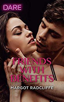 Friends with Benefits by Margot Radcliffe
