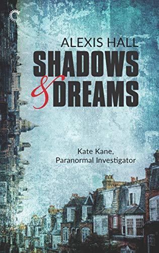 Shadows & Dreams by Alexis Hall