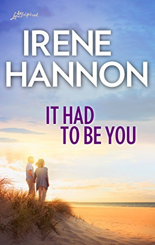 It Had to be You by Irene Hannon