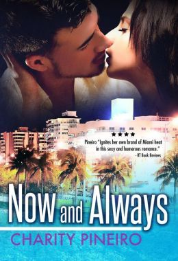Now and Always by Charity Pineiro