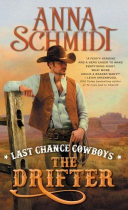 Last Chance Cowboys: The Drifter by Anna Schmidt