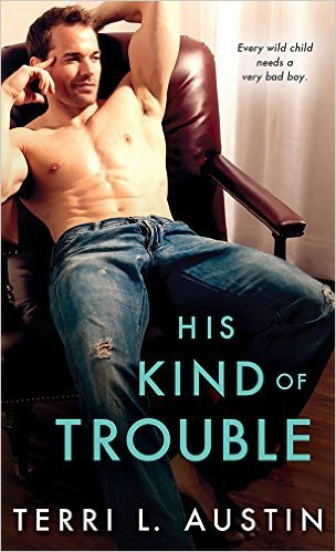 His Kind Of Trouble by Terri L. Austin