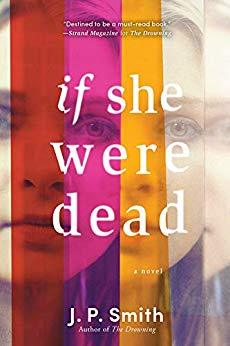 If She Were Dead by J.P. Smith