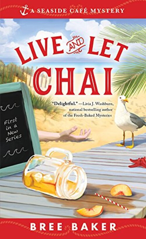 Live and Let Chai by Bree Baker