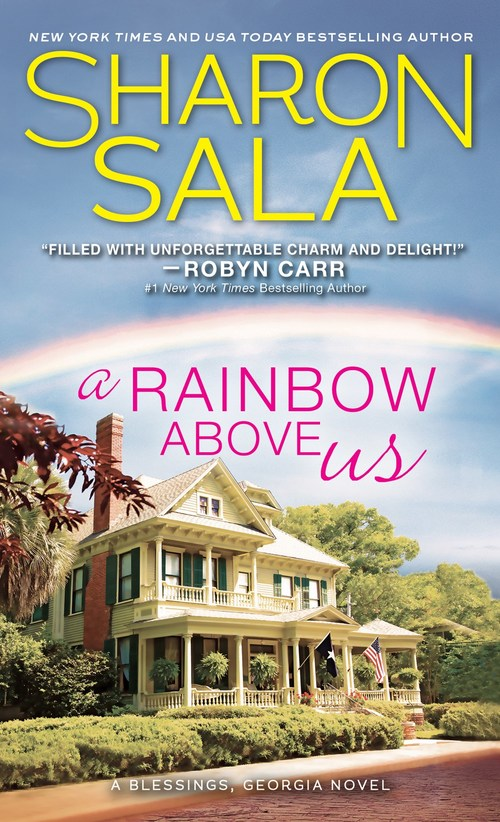 A Rainbow Above Us by Sharon Sala