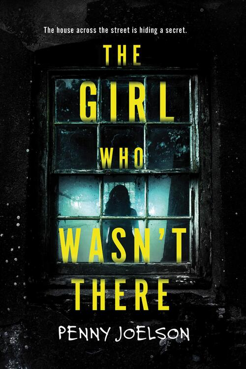 The Girl Who Wasn't There by Penny Joelson