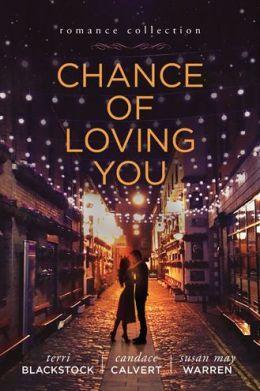 Chance of Loving You by Terri J. Blackstock